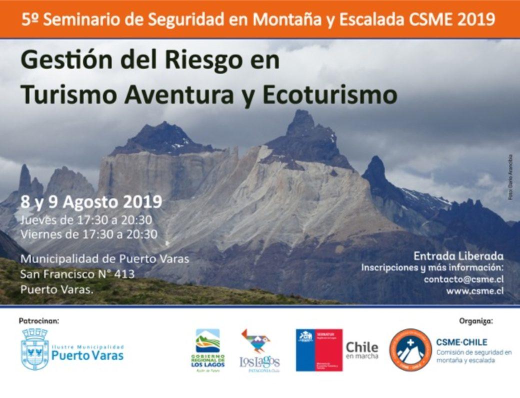 5° Seminario de Seguridad en Montaña CSME. Gestión del Riesgo en Turismo Aventura y Ecoturismo.Puerto Varas, 2019.